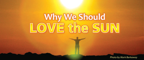Why Should We Love the Sun?
