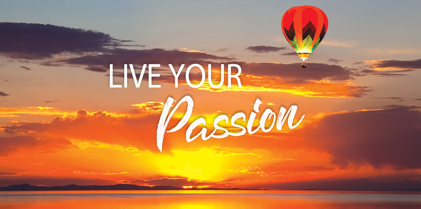 Living Your Passion Can Lead To Purpose