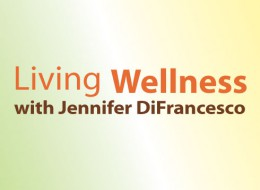 Living Wellness with Jennifer DiFrancesco